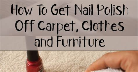 nail polish off couch how to get nail polish off carpet clothes and furniture