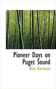 pioneer days on puget sound classic reprint books pioneer days on puget sound harriman 9781117051413