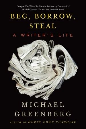 don t beg how to get book reviews and keep your friends books beg borrow a writer s by michael greenberg