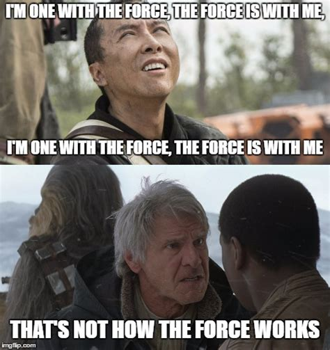 Works For Me Meme - that s not how the force works imgflip