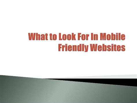 websites to look for houses what to look for in mobile friendly websites
