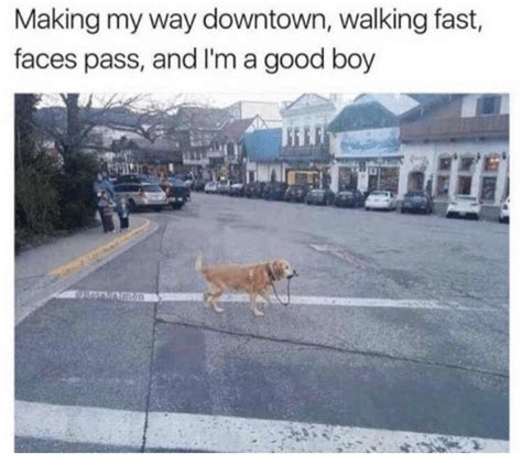 Making My Way Downtown Meme - making my way downtown walking fast faces pass and i m a