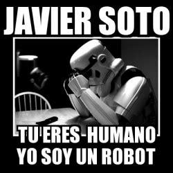 quien es un robot yo soy un robot cancion infantil letra meme sad trooper javier soto tu eres humano yo soy un