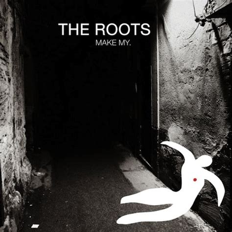 testo get busy make my the roots testo e traduzione musickr