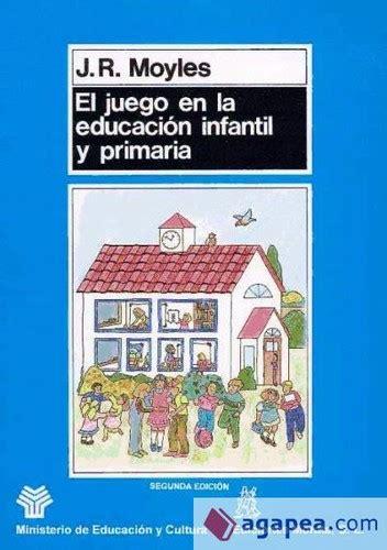 el juego en la educacion infantil y primaria 1990 edition