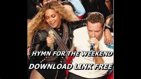 free download mp3 coldplay weekend coldplay feat beyonce hymn for the weekend audio