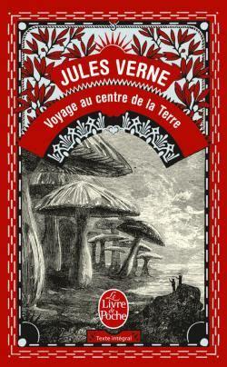 Resume De La Biographie De Jules Verne by Voyage Au Centre De La Terre De Jules Verne Cl 233 De L