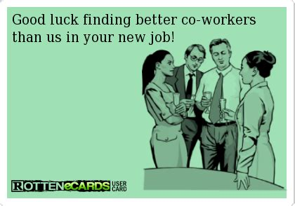 Goodbye Meme - good luck finding better co workers than us in your new
