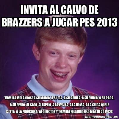 Brazzers Meme Generator - meme bad luck brian invita al calvo de brazzers a jugar