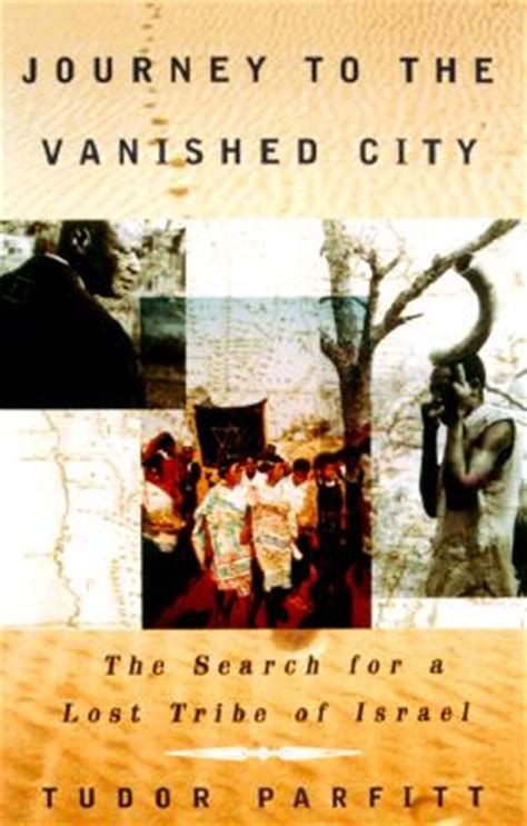 vanished city the journey to the vanished city the search for a lost tribe of israel paperback tattered cover