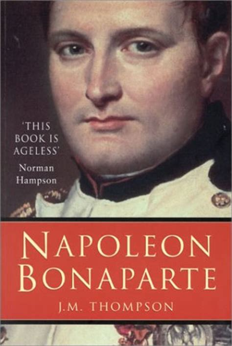 napoleon bonaparte biography goodreads napoleon bonaparte by j m thompson reviews discussion
