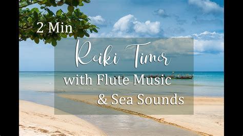 reiki  minute timer  flute   sea sounds youtube