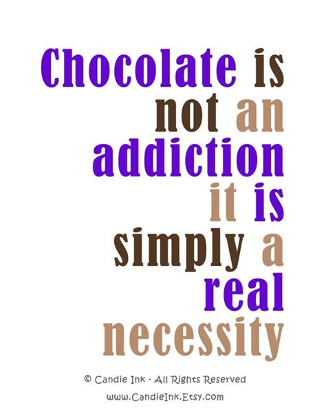 printable chocolate quotes chocolate addiction print by candieink chocolate quotes