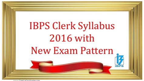 exam pattern of jam 2016 ibps clerk syllabus 2016 with new exam pattern