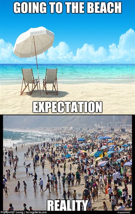Beach Meme - expectation vs reality imgflip