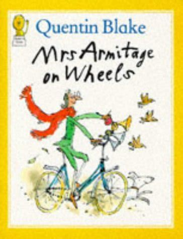 libro mrs armitage queen of libro mrs armitage on wheels di quentin blake