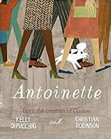 antoinette gaston and friends 1481457837 antoinette gaston and friends kelly dipucchio christian robinson 9781481457835 amazon com