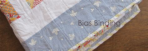 Bias Binding For Quilts by Six White Horses Favorite Tutorials Quilt Binding