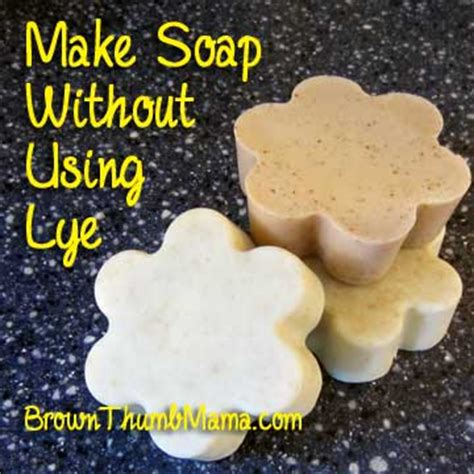 Handmade Soap Without Lye - how to make soap without using lye