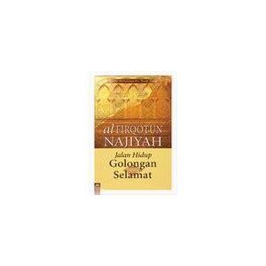 Buku Jalan Golongan Yang Selamat Firqotun Najiyah buku al firqotun najihah jalan hidup golongan yang selamat