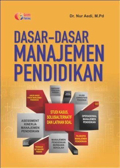 Dasar Dasar Manajemen By Manulang dasar dasar manajemen pendidikan