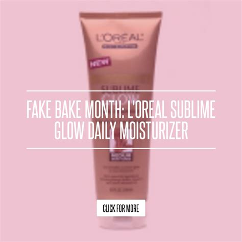Bake Month Loreal Sublime Glow Daily Moisturizer by Bake Month L Oreal Sublime Glow Daily Moisturizer