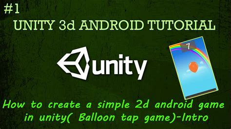 tutorial android games 2d 1 how to create a simple 2d android game in unity balloon