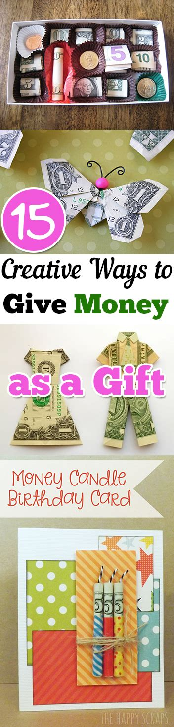 creative ways to give money as a gift 15 creative ways to give money as a gift page 12 of 16 my list of lists