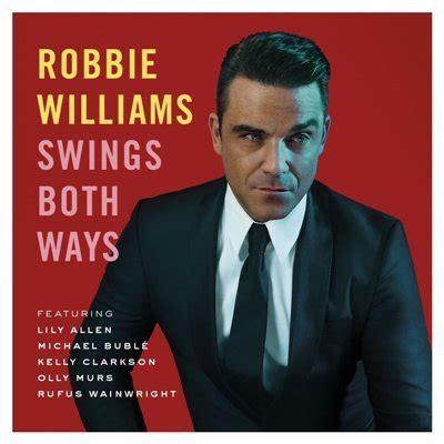 robbie williams swing both ways robbie williams k 252 ndigt neues album swing both ways an