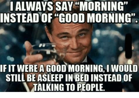 funny good morning memes     cry