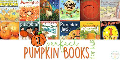 pumpkin picture books 12 pumpkin books for with teaching ideas