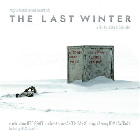 The Last Winter the last winter jeff grace anton sanko
