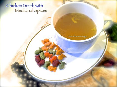 marvelous musings chicken broth with medicinal spices or