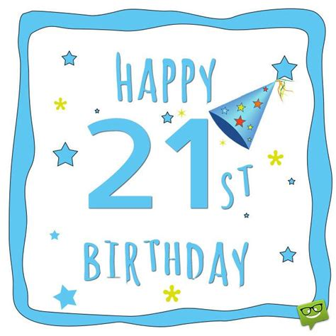 Happy 21st Birthday Wishes To My Popular 21st Birthday Wishes Messages For 21 Year Olds