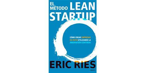 libro el mtodo lean startup el m 233 todo lean startup resumen del libro de eric ries