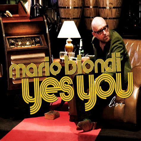 mario biondi this is what you are testo mario biondi yes you live album all world lyrics