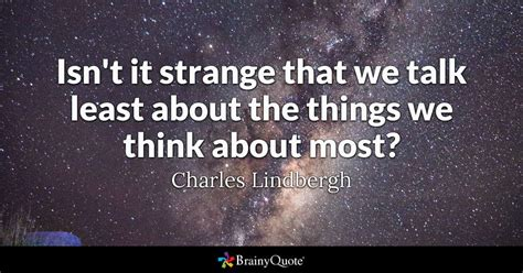 Things Most Talking About by Isn T It Strange That We Talk Least About The Things We