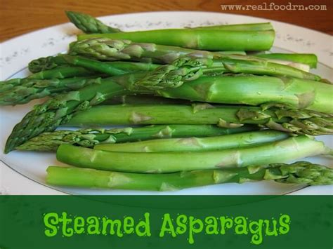 how to steam asparagus real food rn