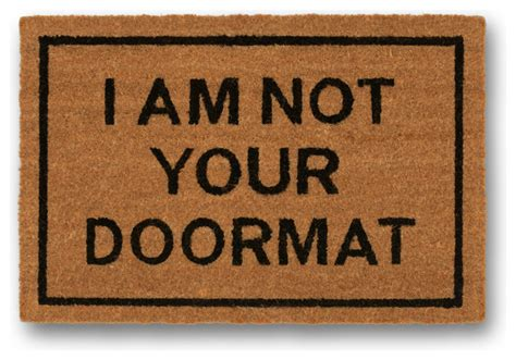 I Am Not Your Doormat by Quot I Am Not Your Doormat Quot Doormat Contemporary Doormats