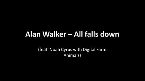 alan walker falls down lyrics alan walker all falls down sub espa 209 ol youtube