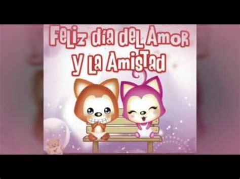 imagenes de amor y amistad youtube te voy a amar axel feliz d 237 a de el amor y la amistad