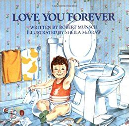 if you love childrens books youve come to the right love you forever robert munsch sheila mcgraw