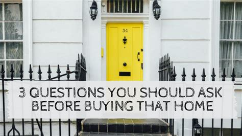 questions to ask before buying a house 3 questions you should ask before buying that home david taran