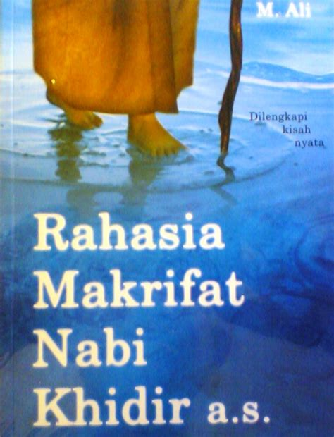 Mistik Dan Makrifat Nabi Khidir review buku makrifat nabi khidir as padepokan loram
