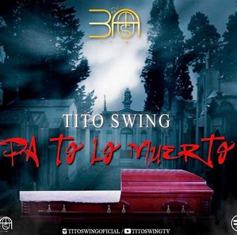 tito swing tito swing worldlatinstar wls latin urban media