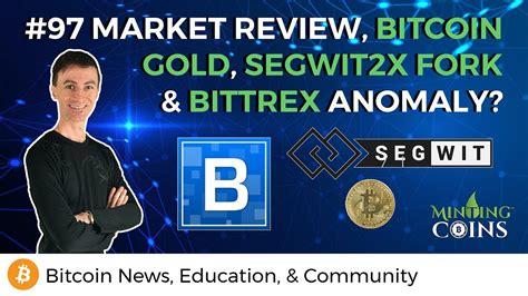 bitcoin gold bittrex 97 market review bitcoin gold segwit2x fork bittrex