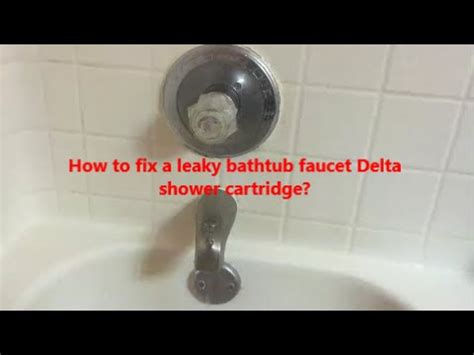 How To Fix Delta Tub Faucet by How To Fix A Leaky Bathtub Faucet Delta Shower Cartridge L