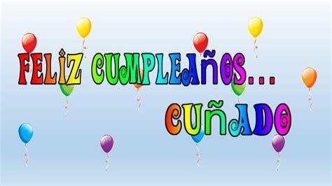 imagenes de cumpleaños suegro tarjeta virtual animada de feliz cumplea 241 os cu 241 ado youtube