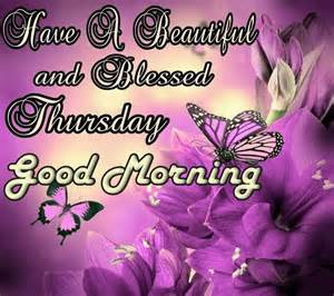Have a beautiful blessed thursday good morning pictures photos and