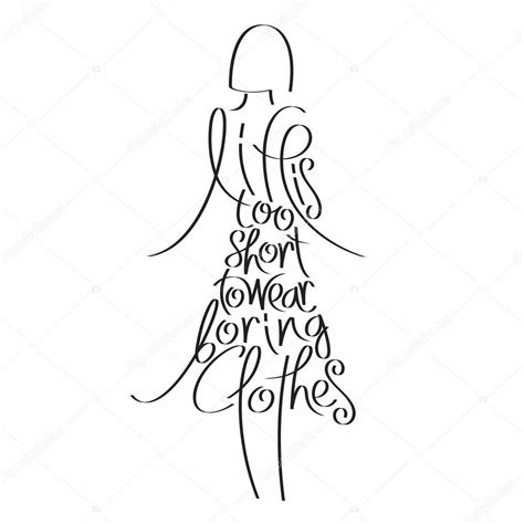 Fashion Illustration With Quote Modern And White Background Stock Illustration Fashion Quote In Silhouette Is To Wear Boring Clothes Stock Vector